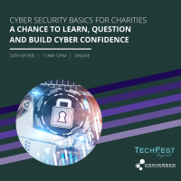 Cyber Security Basics for Charities – A Chance to Learn, Question and Build Cyber Confidence