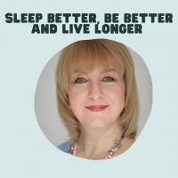 Sleep Better, Be Smarter and Live Longer